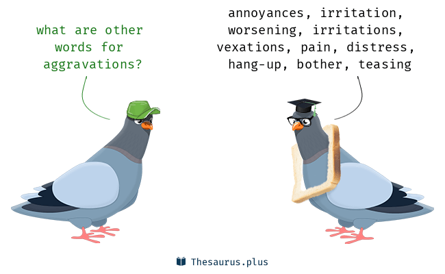 aggravations