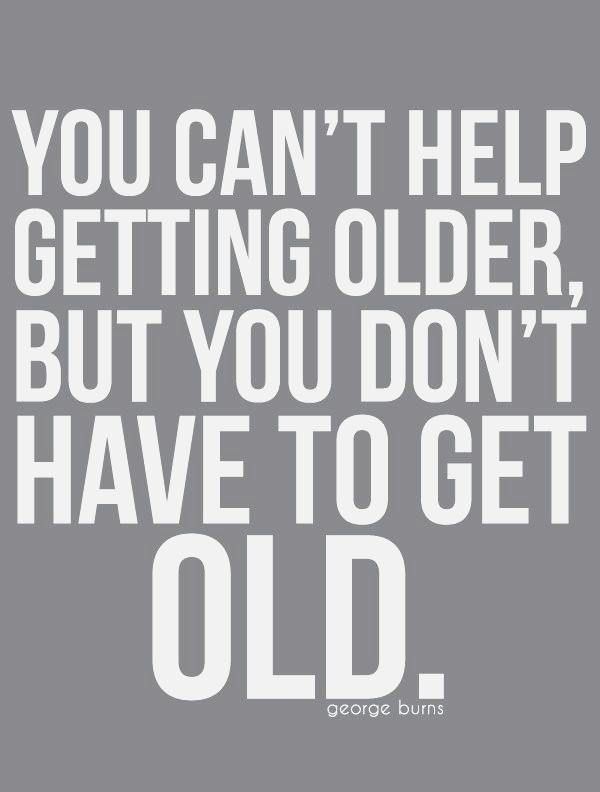 Elegant funny quotes about old age and wisdom Quotes About Age