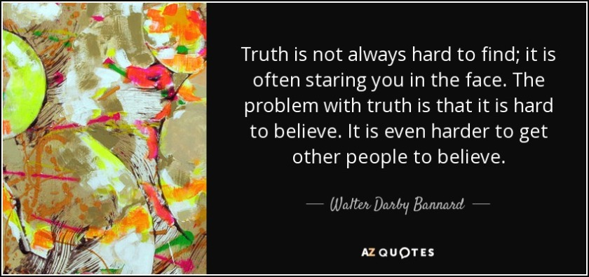 truth-is-not-always-hard-to-finit-is-often-staring-you-in-the-face-the-problem-with-walter-darby-bannard-105-50-62