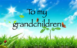 to-my-grandchildren