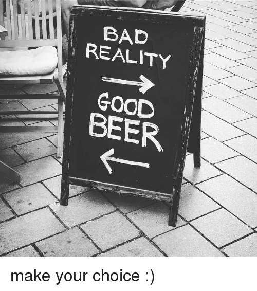 bad-reality-good-beer-make-your-choice-36151857