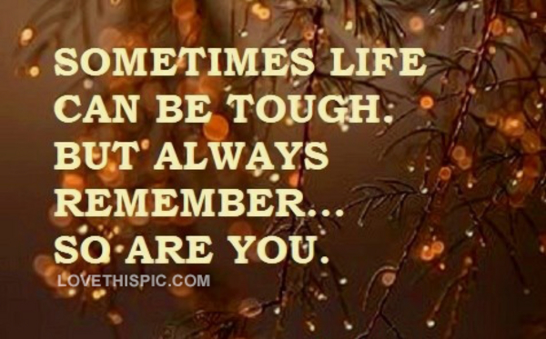 sometimes_life_can_be_tough