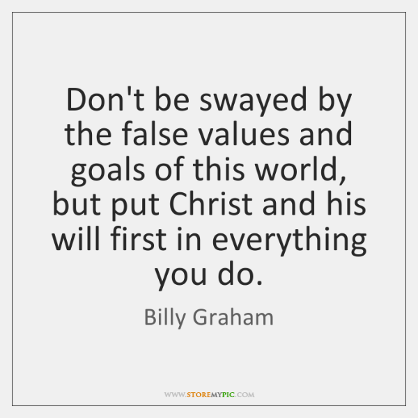 billy-graham-dont-be-swayed-by-the-false-values-quote-on-storemypic-0526e