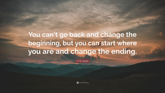 C-S-Lewis-Quote-You-can-t-go-back-and-change-the-beginning-but-you