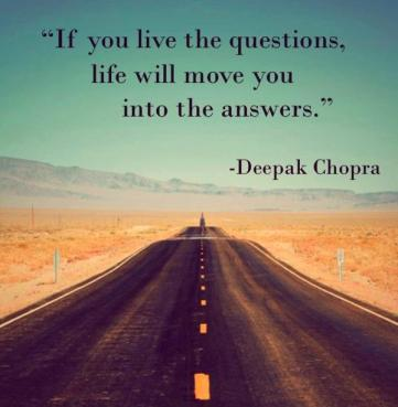 if-you-live-the-questions-life-will-move-you-into-answers-quote-1