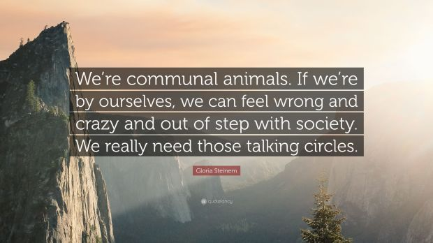 We-re-communal-animals-If-we-re-by-ourselves