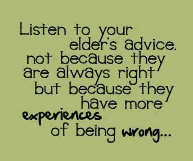 listen to your elders
