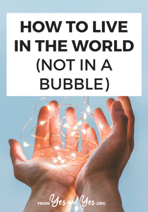 how-not-to-live-in-a-bubble