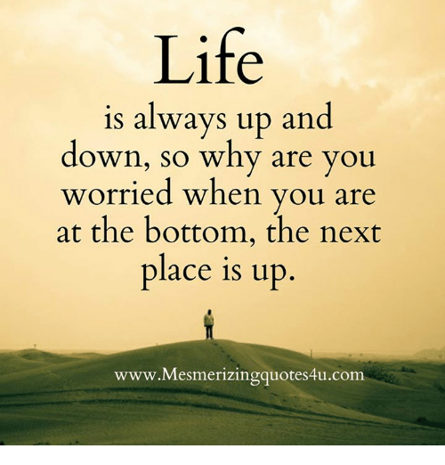 life-is-always-up-and-down-so-why-are-you-8796618 (1)